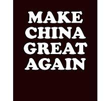Make China Great Again Photographic Print