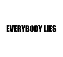 Everybody Lies by ixrid