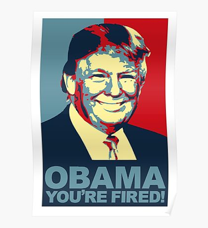 Obama Fired Poster