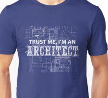 I'm An Architect  Unisex T-Shirt