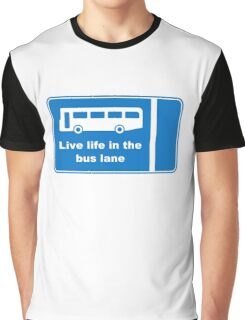 Live Life In The Bus Lane Graphic T-Shirt
