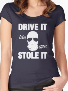 DRIVE IT like you STOLE IT (1) Women's Fitted Scoop T-Shirt
