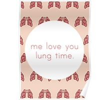 Me Love You Lung Time Poster