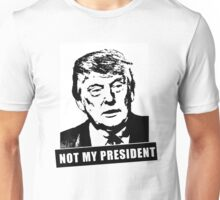 TRUMP, NOT MY PRESIDENT Unisex T-Shirt