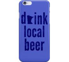 Drink Local Beer iPhone Case/Skin