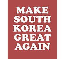 Make South Korea Great Again Photographic Print