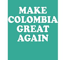 Make Colombia Great Again Photographic Print