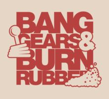 BANG GEARS  & BURN RUBBER (3) by PlanDesigner