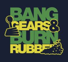 BANG GEARS  & BURN RUBBER (5) by PlanDesigner