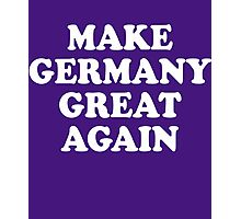 Make Germany Great Again Photographic Print