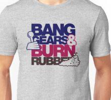 BANG GEARS  & BURN RUBBER (6) Unisex T-Shirt