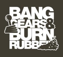 BANG GEARS  & BURN RUBBER (7) by PlanDesigner