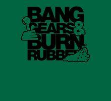 BANG GEARS  & BURN RUBBER (4) T-Shirt