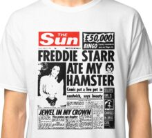 Freddie Starr Ate My Hamster Classic T-Shirt