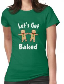 Christmas Gingerbread Men Let's get Baked  Womens Fitted T-Shirt