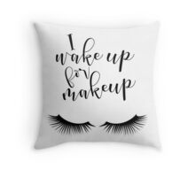 I wake up for makeup black & white with eyelashes Throw Pillow
