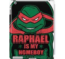Raph is my Homeboy iPad Case/Skin