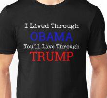 I Lived Through Obama - You'll Live Through Trump Unisex T-Shirt