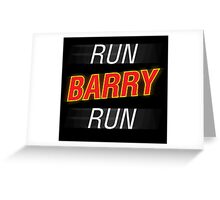 Run Barry Run! Greeting Card