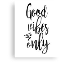 Good vibes only black & white Canvas Print