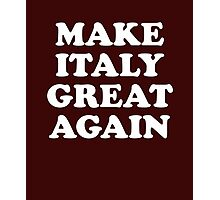 Make Italy Great Again Photographic Print