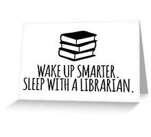 Funny 'Wake Up Smarter. Sleep With a Librarian' T-Shirt and Gifts Greeting Card