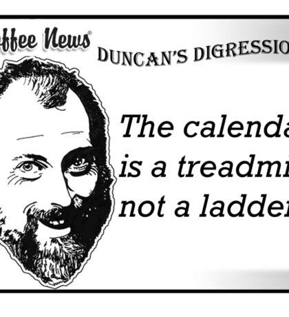 The calendar is a treadmill, not a ladder Sticker