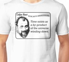 Time exists as a by-product of the universe winding down Unisex T-Shirt