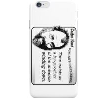 Time exists as a by-product of the universe winding down iPhone Case/Skin