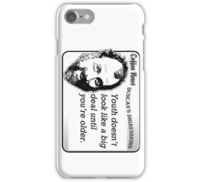 Youth doesn't look like a big deal until you're older. iPhone Case/Skin