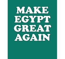Make Egypt Great Photographic Print