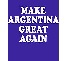Make Argentina Great Again Photographic Print