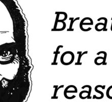 Breathe For A Reason Sticker