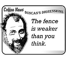 The Fence is Weaker Than You Think Photographic Print