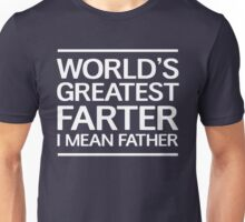 World's greatest farther. I mean father Unisex T-Shirt