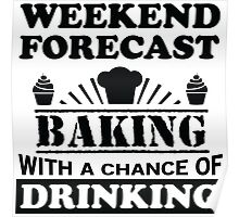 Baking with a chance of drinking Poster