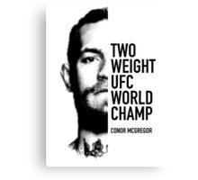 McGregor  Two-weight UFC world champion Canvas Print