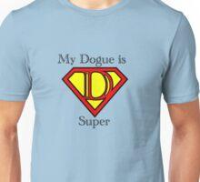 Dogue de Bordeaux - My Dogue is Super Unisex T-Shirt