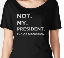 Trump Not My President Women's Relaxed Fit T-Shirt