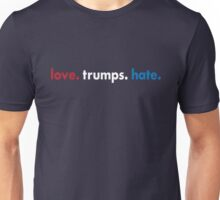 Love. Trumps. Hate. Unisex T-Shirt