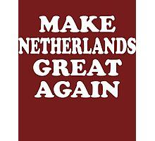 Make Netherlands Great Again Photographic Print