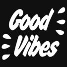Good Vibes [WHITE] by imjesuschrist