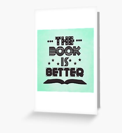 The Book Is Better Greeting Card