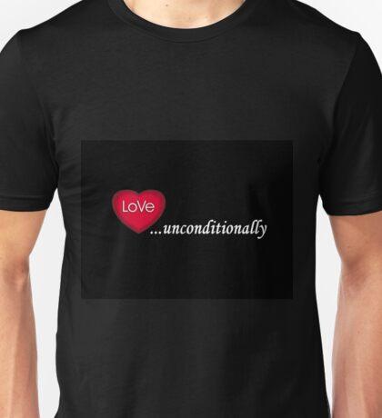 Love Unconditionally Unisex T-Shirt
