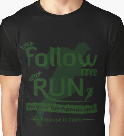 Just Follow Me and Run Graphic T-Shirt