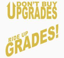 Don't Buy Upgrades, Ride Up Grades! Baby Tee