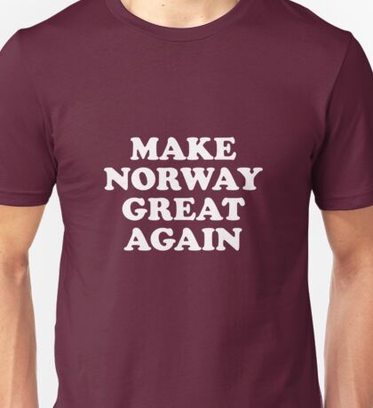 Make Norway Great Again Unisex T-Shirt