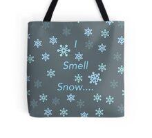 I Smell Snow Tote Bag
