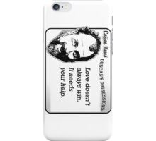 Love doesn't always win.  It needs your help. iPhone Case/Skin