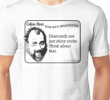 Diamonds are just shiny rocks.  Think about that. Unisex T-Shirt